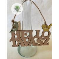 "Fa felirat ,,HELLO TAVASZ"""